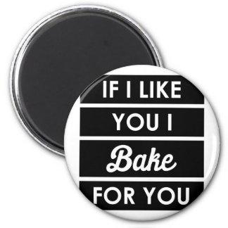 I Bake For You Magnet