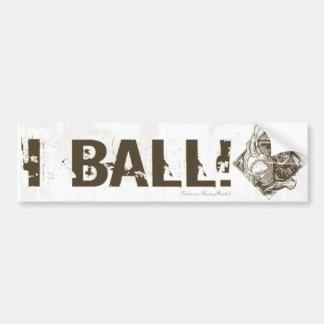 I Ball! Bumpersticker Car Bumper Sticker