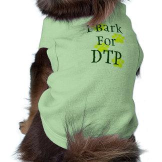 I Bark for DTP Shirt