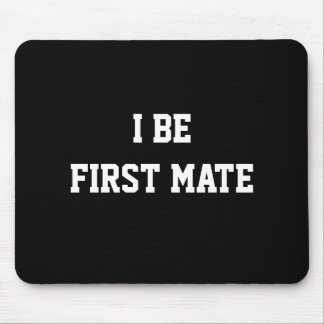I Be First Mate. Black and White. Mouse Pad