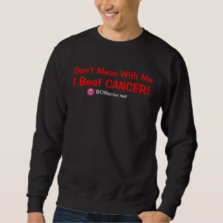 I Beat Cancer Sweatshirt