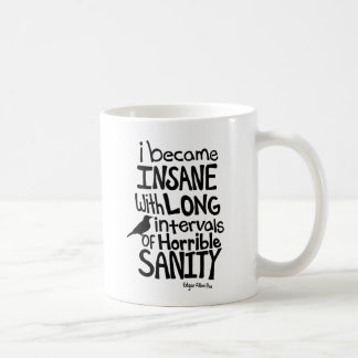 """I Became Insane..."" Quote by Edgar Allan Poe Coffee Mug"