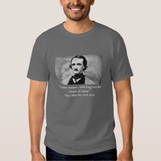 """I became insane, with long horrible bouts... Tee Shirts"