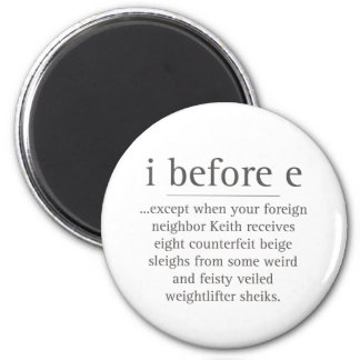 I Before E Except After Parody Humor Teacher Quote Magnet