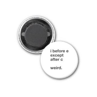 I Before E Fridge Magnet