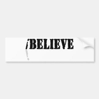 I Believe Bumper Stickers