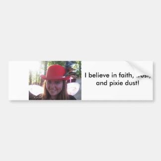I believe - bumper sticker