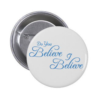 I Believe,Do You Believe!_ 6 Cm Round Badge