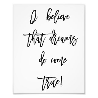 I Believe Dreams Do Come True Wall Print