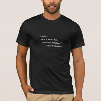 I believe I am in Hell (Rimbaud) T-Shirt