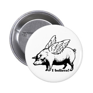 I Believe - If Pigs Could Fly Button