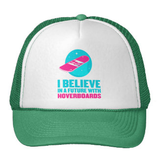 I believe in a future with hoverboards cap