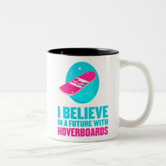 I believe in a future with hoverboards Two-Tone mug