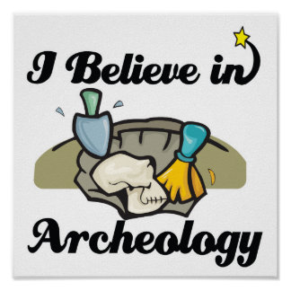 i believe in archeology poster