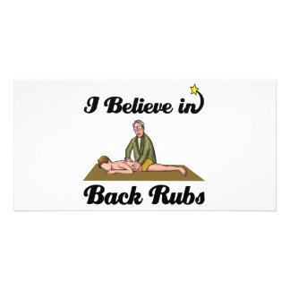 i believe in back rubs photo greeting card