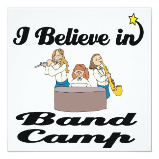 "i believe in band camp 5.25"" square invitation card"