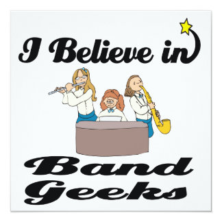 "i believe in band geeks 5.25"" square invitation card"