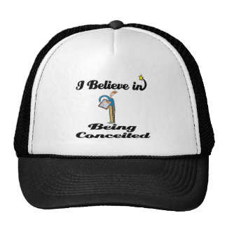 i believe in being conceited cap