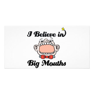 i believe in big mouths photo card