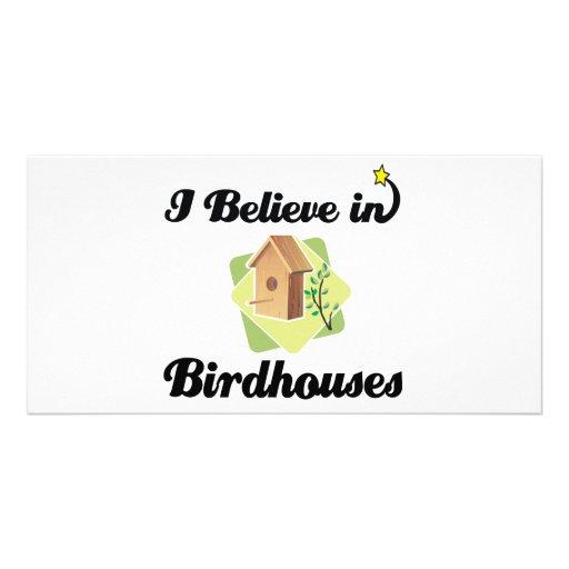 i believe in birdhouses custom photo card