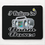 i believe in boom boxes mousemats