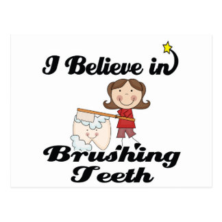 i believe in brushing teeth postcard