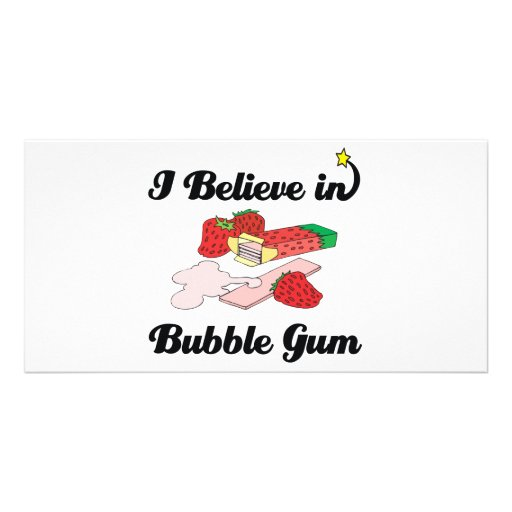 i believe in bubble gum photo greeting card