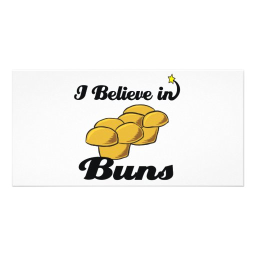 i believe in buns customized photo card