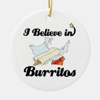 i believe in burritos ceramic ornament
