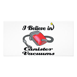 i believe in canister vacuums photo greeting card