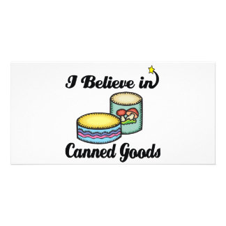i believe in canned goods custom photo card