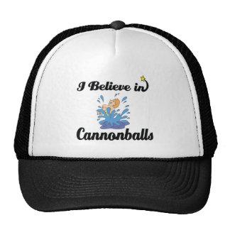 i believe in cannonballs cap