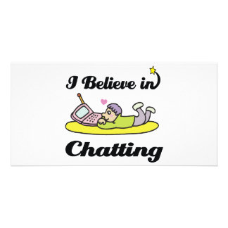 i believe in chatting picture card