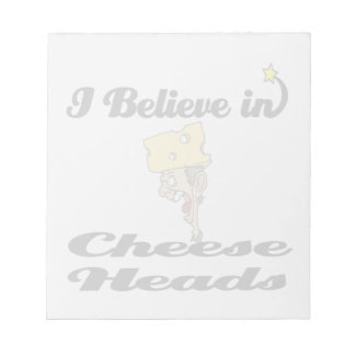 i believe in cheese heads notepad