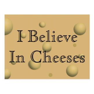 I believe in Cheeses Postcard