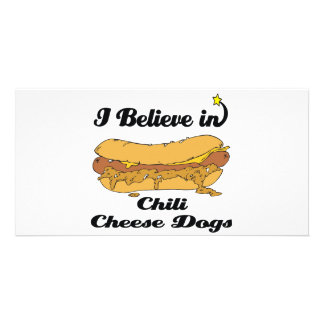 i believe in chili cheese dogs photo cards