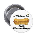 i believe in chilli cheese dogs pinback buttons