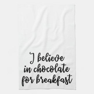 I believe in chocolate for breakfast Towel