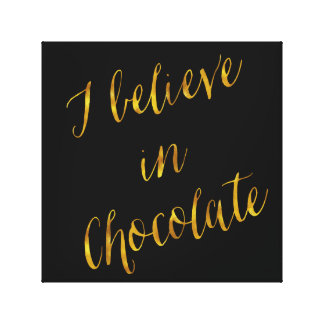 I Believe In Chocolate Quote Faux Gold Foil Black Canvas Print