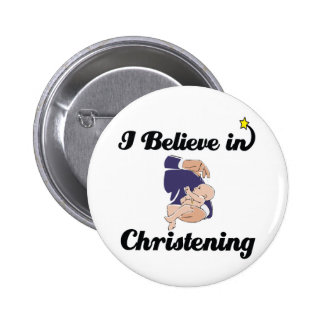i believe in Christening 6 Cm Round Badge