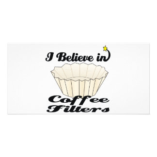 i believe in coffee filters picture card