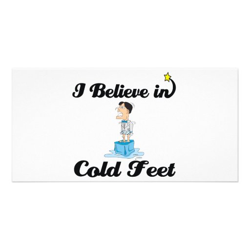 i believe in cold feet photo card