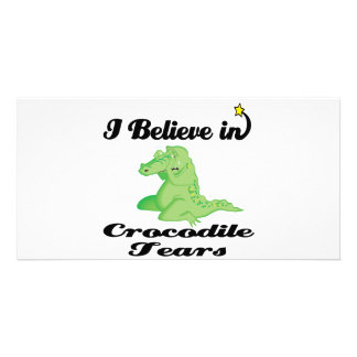 i believe in crocodile tears customized photo card