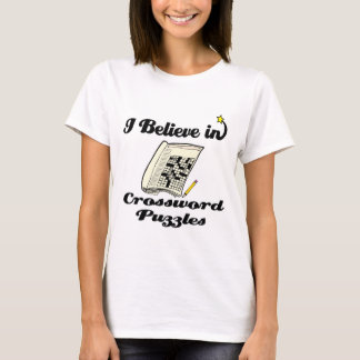 i believe in crossword puzzles T-Shirt