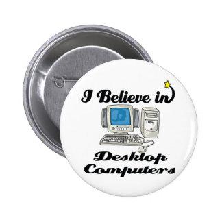 i believe in desktop computers 6 cm round badge