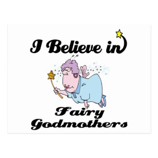 i believe in fairy godmothers postcard