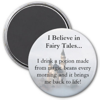 I Believe in Fairy Tales and Magic Beans 7.5 Cm Round Magnet
