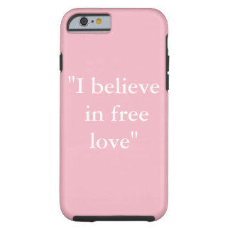 """I believe in free love"" Phone Case"