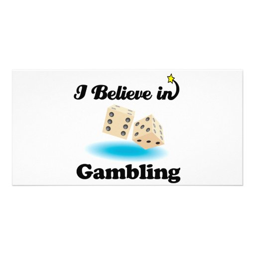 i believe in gambling photo cards