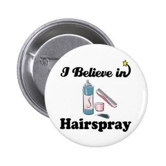 i believe in hairspray 6 cm round badge